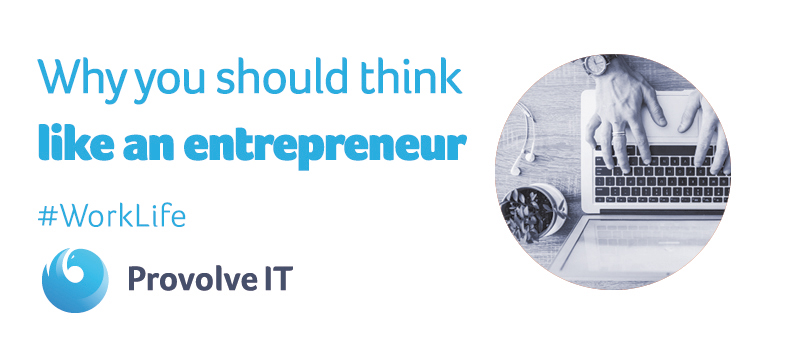 Why You Should Think Like An Entrepreneur